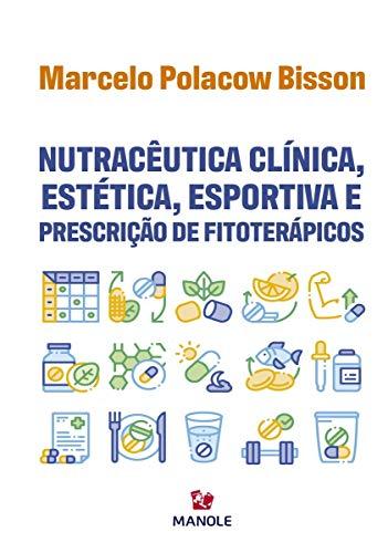 NUTRACÊUTICA CLÍNICA, ESTÉTICA, ESPORTIVA E PRESCRIÇÃO DE FITOTERÁPICOS
