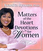 Matters of the Heart Devo for Women by Juanita Bynum (October 15,2003)