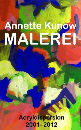Annette Kunow Malerei - Acryldispersion 2001 - 2012