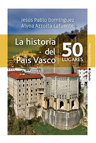 La historia del País Vasco en 50 lugares: 25 (Viajar)