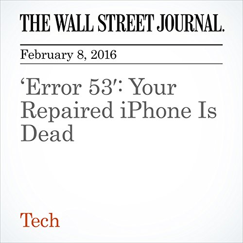 'Error 53': Your Repaired iPhone Is Dead cover art