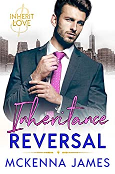 Inheritance Reversal (Inherit Love Book 4) by [Mckenna James]