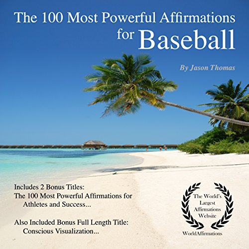The 100 Most Powerful Affirmations for Baseball audiobook cover art