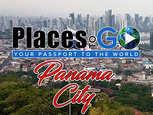 Places To Go - Panama City, Panama
