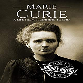 Couverture de Marie Curie: A Life From Beginning to End