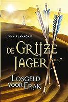 Losgeld voor Erak (De Grijze Jager Book 7)
