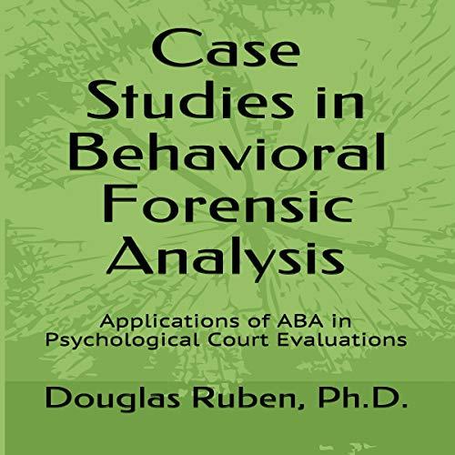 Case Studies in Behavioral Forensic Analysis cover art