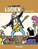 Lucien - Tome 09 - Toujours la banane (Edition 40 ans)