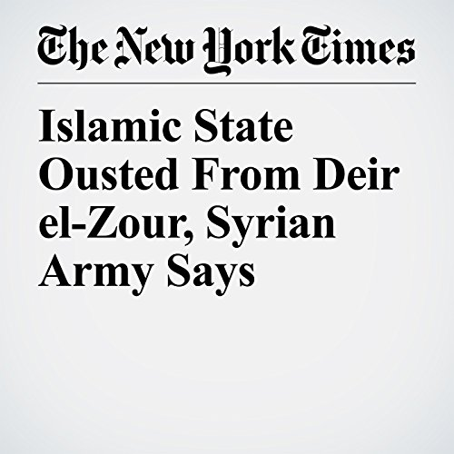 Islamic State Ousted From Deir el-Zour, Syrian Army Says copertina