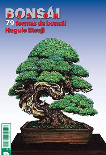 Bonsái Pasión 79: las Formas del bonsái por el maestro Haguio Etsuji