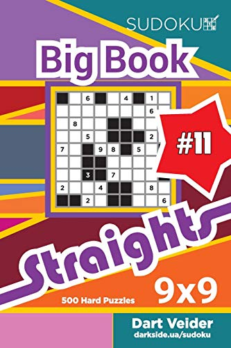 Sudoku Big Book Straights - 500 Hard Puzzles 9x9 (Volume 11)
