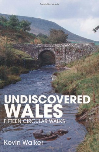 Undiscovered Wales: Fifteen Circular Walks