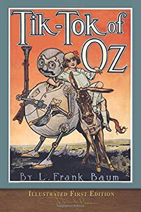 Tik-Tok of Oz (Illustrated First Edition): 100th Anniversary OZ Collection