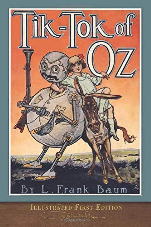 肘信頼性大邸宅Tik-Tok of Oz (Illustrated First Edition): 100th Anniversary OZ Collection