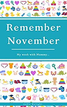 [Jodie Delight]のRemember November: My Week With Mummy... (English Edition)