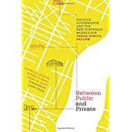 Between Public and Private: Politics, Governance, and the New Portfolio Models for Urban School Reform (Educational Innovations Series)