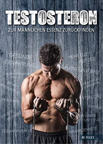 Testosteron - Zur männlichen Essenz zurückfinden