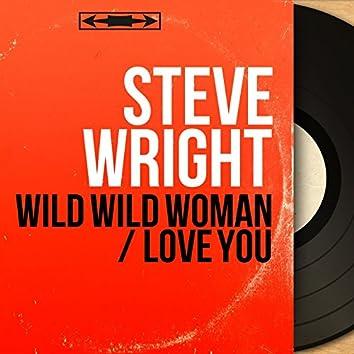 Wild Wild Woman / Love You (Mono Version)