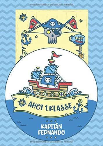 Ahoi 1. Klasse - Kapitän Fernando: Piraten Kapitän Schreiblernheft und Malbuch A4 110 Seiten, Geschenk für Jungen zur Einschulung und zum Buchstaben schreiben lernen