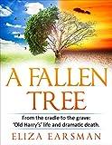 A FALLEN TREE (English Edition)