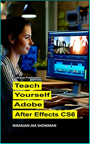 Teach Yourself Adobe After Effects CS6 (English Edition)