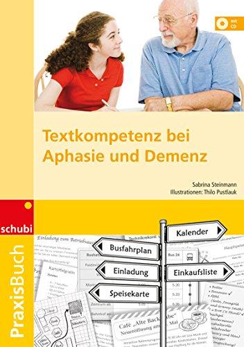 Praxisbuch Textkompetenz bei Aphasie und Demenz: Textkompetenz bei Aphasie und Demenz: Praxisbuch
