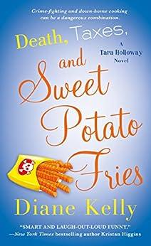 Death, Taxes, and Sweet Potato Fries: A Tara Holloway Novel by [Diane Kelly]