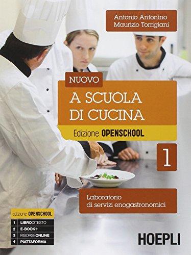 Nuovo a scuola di cucina. Per gli ist. professionali alberghieri. Con e-book. Con espansione online (Vol. 1)