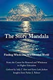 The Story Mandala: Finding Wholeness in a Divided World