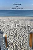 The Beauty of Freeport, Bahamas