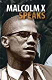 Malcolm X Speaks: Selected Speeches and Statements (Malcolm X Speeches & Writings)