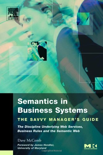Semantics in Business Systems: The Savvy Manager's Guide (The Savvy Manager's Guides) (English Edition)