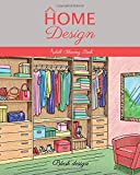 Home Design: Adult Coloring Book (Great New Christmas Gift Idea 2019 - 2020, Stress Relieving Creative Fun Drawings For Grownups & Teens to Reduce Anxiety & Relax)