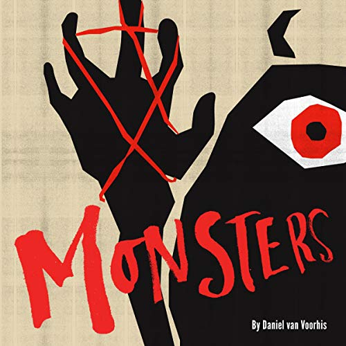Monsters: Addiction, Hope, Ex-girlfriends, and Other Dangerous Things audiobook cover art