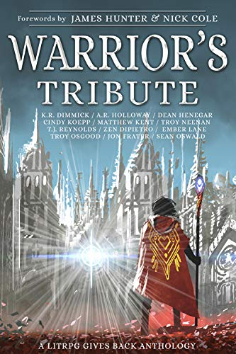 Warrior's Tribute: A LitRPG Gives Back Anthology (English Edition)