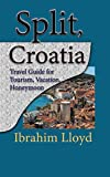 Split, Croatia: Travel Guide for Tourism, Vacation, Honeymoon