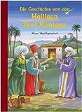 Die Geschichte von den Heiligen Drei Königen (Bilder- und Vorlesebücher)