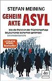 Stefan Meining: Geheimakte Asyl
