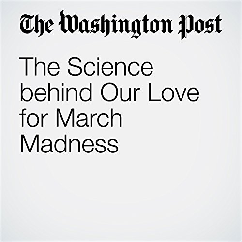 The Science behind Our Love for March Madness audiobook cover art