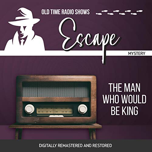 Escape: The Man Who Would Be King audiobook cover art