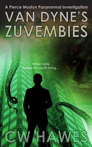 Van Dyne's Zuvembies: A Pierce Mostyn Paranormal Investigation (Pierce Mostyn Paranormal Investigations Book 7) (English Edition)