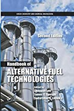 Handbook of Alternative Fuel Technologies (Green Chemistry and Chemical Engineering)