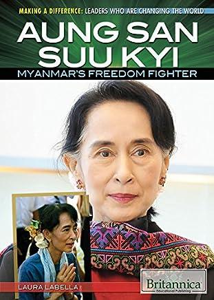 Aung San Suu Kyi: Myanmars Freedom Fighter