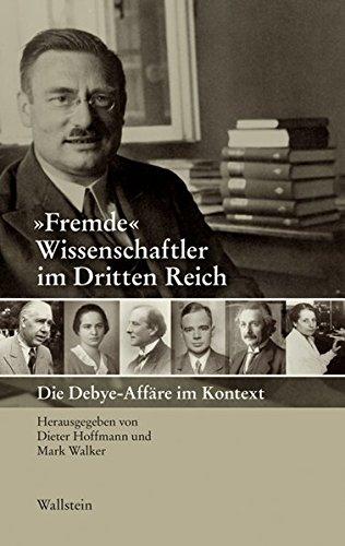 'Fremde' Wissenschaftler im Dritten Reich: Die Debye-Affäre im Kontext