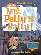 My Weird School #13: Mrs. Patty Is Batty! (My Weird School Daze)