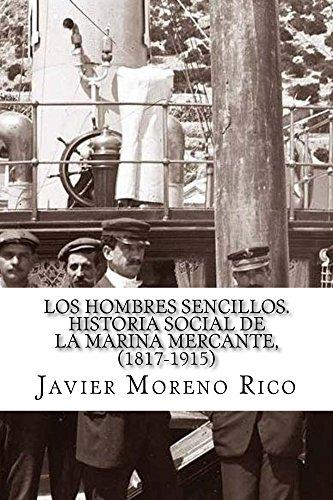 Los hombres sencillos. Historia social de la marina mercante, (1817-1915)