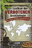 Lexikon der verbotenen Archäologie: Mysteriöse Funde von A bis Z von Luc Bürgin (10. Dezember 2009) Gebundene Ausgabe