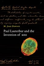 Paul Lauterbur and the Invention of MRI (The MIT Press)