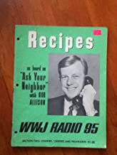 Recipes As Heard on Ask Your Neighbor with Bob Allison - WWJ Radio 95 (Section 2: Cookies, Candies and Fruitcakes)