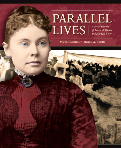 Parallel Lives: A Social History of Lizzie A. Borden and Her Fall River
